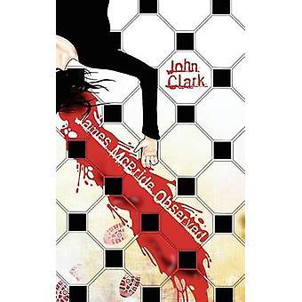 James McBride Observed by Clark & John