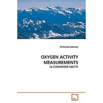 OXYGEN ACTIVITY MEASUREMENTS by Kabamba & Tshilombo