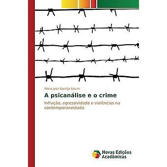 A psicanlise e o crime by Gontijo Salum Maria Jos