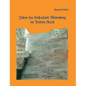 Juden der Lutherstadt Wittenberg im Dritten Reich por kuzy & Ronny