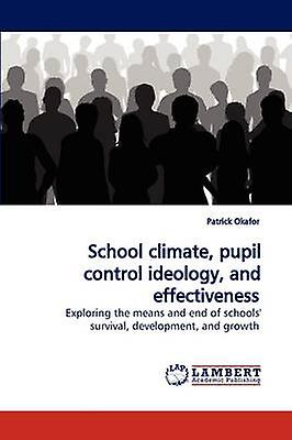 School Climate Pupil Control Ideology and Effectiveness by Okafor & Patrick