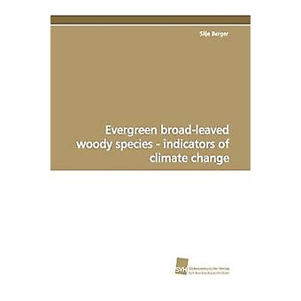 Evergreen BroadLeaved Woody Species  Indicators of Climate Change by Berger & Silje