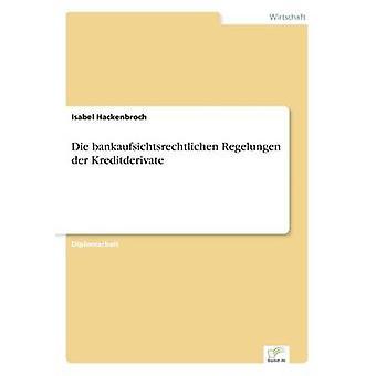 Sterben Sie Bankaufsichtsrechtlichen Regelungen der Kreditderivate Hackenbroch & Isabel