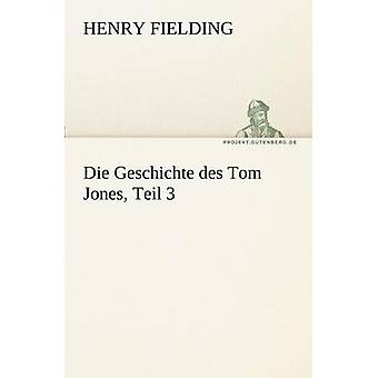 Die Geschichte Des Tom Jones Teil 3 par Fielding & Henry