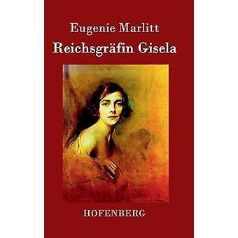 Reichsgrfin Gisela von Eugenie Marlitt