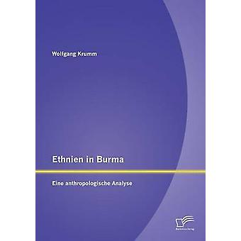 Ethnien in Burma Eine anthropologische Analyse by Krumm & Wolfgang