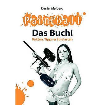 Paintball  Das Buch by Maiberg & Daniel