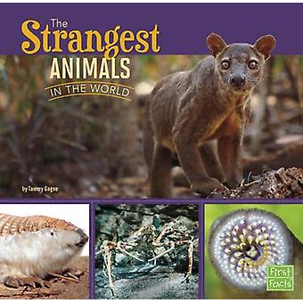 The Strangest Animals in the World by Tammy Gagne - 9781406293111 Book