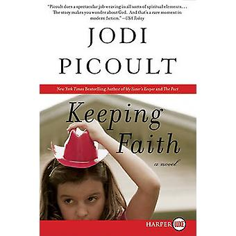 Keeping Faith (large type edition) by Jodi Picoult - 9780061348211 Bo