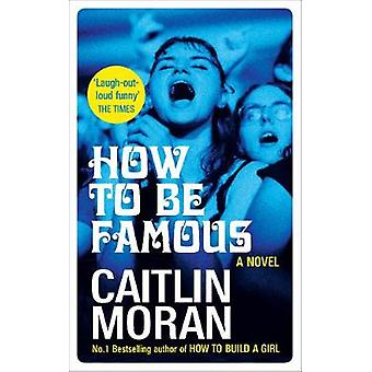 How to be Famous by How to be Famous - 9780091948986 Book