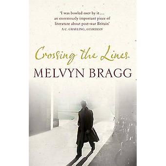 Crossing the Lines by Melvyn Bragg - 9780340829677 Book