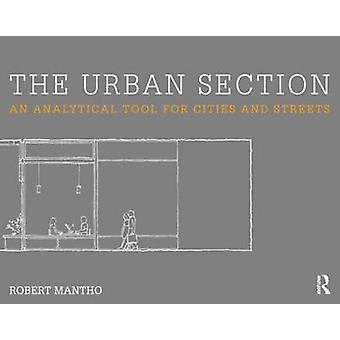 The Urban Section - An Analytical Tool for Cities and Streets by Rober