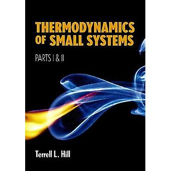 Thermodynamics of Small Systems - Parts I & II by Terrell L. Hill - 97