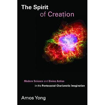 The Spirit of Creation - Modern Science and Divine Action in the Pente