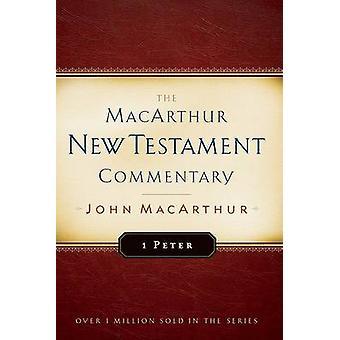 1 Peter by John F MacArthur - 9780802415011 Book