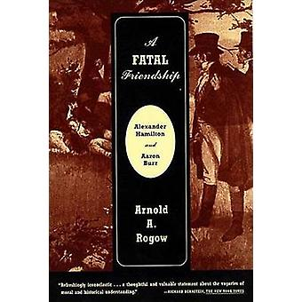 A Fatal Friendship by Arnold A Rogow - 9780809016211 Book