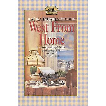 West from Home - Letters of Laura Inglallswilder - San Francisco 1915
