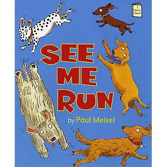 See Me Run by Paul Meisel - 9780823423491 Book