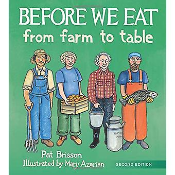 Before We Eat 2e - From Farm to Table by Pat Brisson - 9780884486527 B