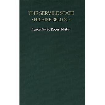 The Servile State (3rd Revised edition) by Hilaire Belloc - Robert Ni