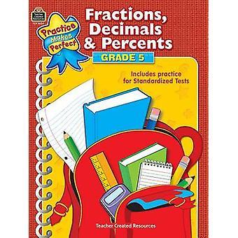 Fractions - Decimals & Percents - Grade 5 by Robert W Smith - 9781420