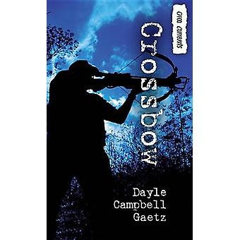 Crossbow by Dayle Campbell Gaetz - 9781551438412 Book