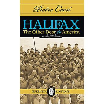 Halifax - The Other Door to America by Pietro Corsi - 9781550713572 Bo