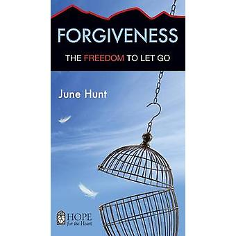 Forgiveness - The Freedom to Let Go by June Hunt - 9781596366435 Book
