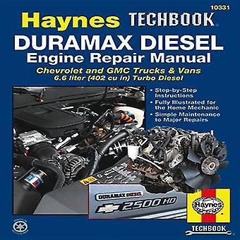 Duramax Diesel Engine Repair Techbook by Editors Of Haynes Manuals -