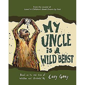 My Uncle Is a Wild Beast - 9781684016242 Book