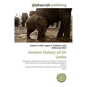 Ancient History of Sri Lanka by Frederic P Miller - Agnes F Vandome -