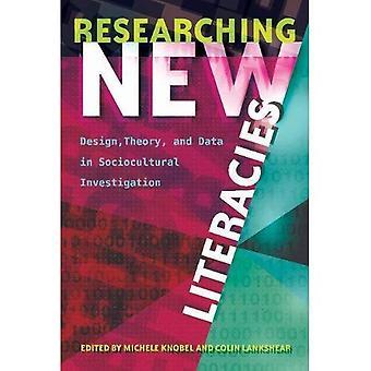 Investigar nuevas alfabetizaciones: Diseño, teoría y datos en la investigación Sociocultural (nuevas alfabetizaciones y epistemologías Digital)