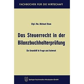 Das Steuerrecht in Der Bilanzbuchhalterprufung Ein Grundriss in Frage Und Antwort by Blum & Michael