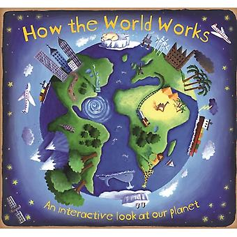 How The World Works (Hardcover) by Dorion Christiane Young Beverley