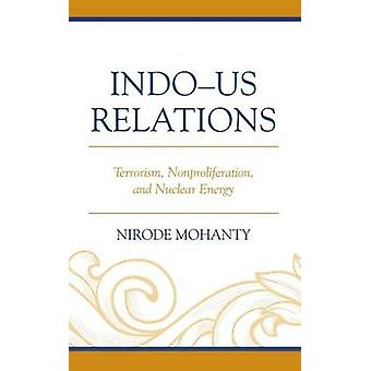 IndoUS Relations by Nirode Mohanty
