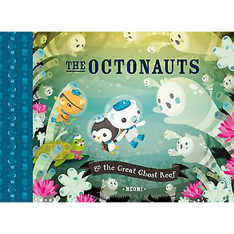 The Octonauts and the Great Ghost Reef by Meomi - Meomi - 97800074318