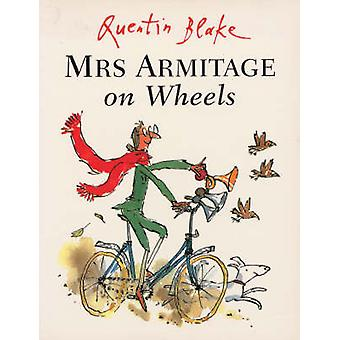 Mrs.Armitage on Wheels by Quentin Blake - 9780099400523 Book