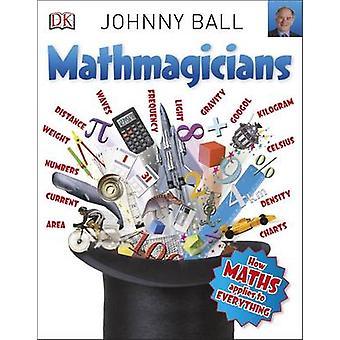 Mathmagicians von Johnny Ball - 9780241243572 Buch