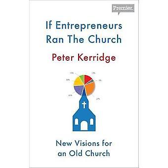 Jos yrittäjät juoksi kirkon Peter Kerridge - 9780281078004 kirja