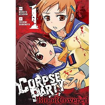 Corpse Party - Blood Covered - Vol. 1 by Makoto Kedouin - Toshimi Shino