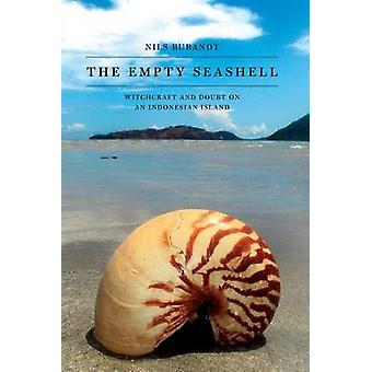 The Empty Seashell - Witchcraft and Doubt on an Indonesian Island by N