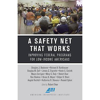 A Safety Net That Works - Improving Federal Programs for Low-Income Am