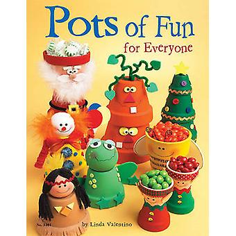 Pots of Fun for Everyone by Linda Valentino - 9781574213034 Book