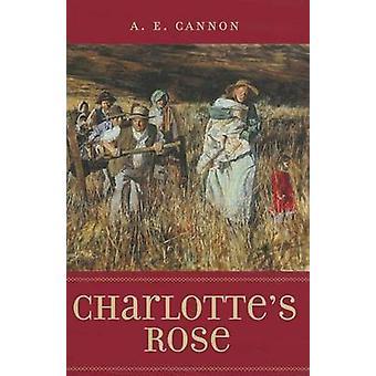 Charlotte Rose par A.E. Cannon - livre 9781607811411
