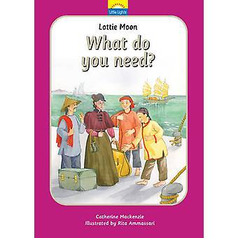 Lottie Moon - quoi avez-vous besoin? par Catherine MacKenzie - 9781781915882