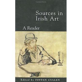Källor i irländsk konst - en läsare av Fintan Cullen - 9781859181546 bok