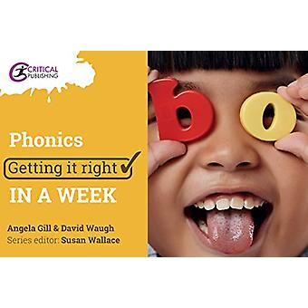 Phonics - Getting it Right in a Week by Angela Gill - 9781911106340 Bo
