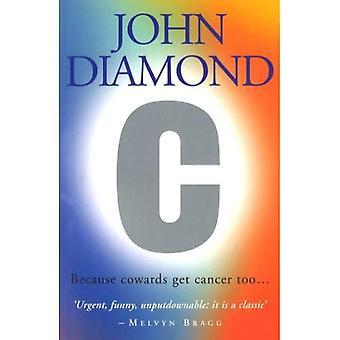 C: eftersom ynkryggar få Cancer också...