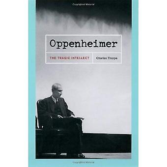 Oppenheimer: Het tragische Intellect