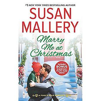 Met Me trouwen met Kerstmis: een kus in de sneeuw Bonus (Fool's Gold Romance)